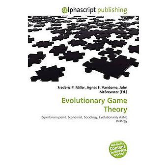 Evolutionary Game Theory by Frederic P Miller - Agnes F Vandome - Joh