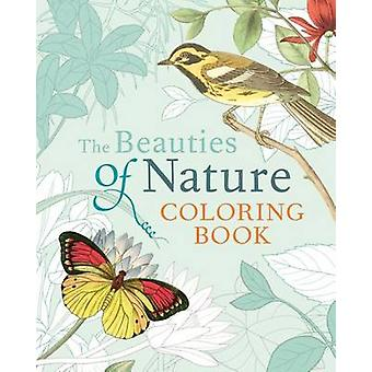 The Beauties of Nature Coloring Book - Coloring Flowers - Birds - Butt