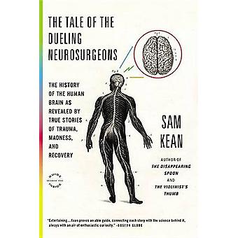 The Tale of the Dueling Neurosurgeons - The History of the Human Brain