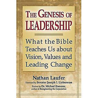 Uppkomsten av ledarskap: vad Bibeln lär oss om Vision, värderingar och leder förändring