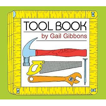 Tool Book by Gail Gibbons - 9780823438723 Book