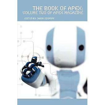 The Book of Apex Volume 2 of Apex Magazine by Sizemore & Jason