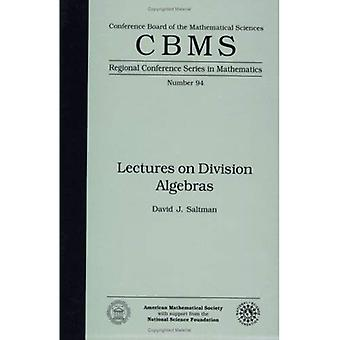 Lectures on Division Algebras: Regional Conference Series in Mathematics, Vol. 94