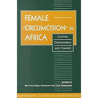 Female  -Circumcision - in Africa - Culture - Controversy - and Change b
