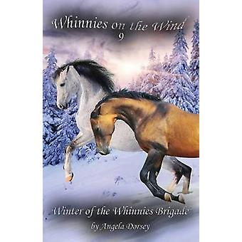 Winter of the Whinnies Brigade by Dorsey & Angela