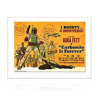 Boba Fett signé Carbonite est pour toujours Poster