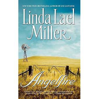 Angelfire door Miller & Linda Lael