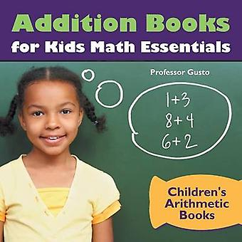 Addition Books for Kids Math Essentials   Childrens Arithmetic Books by Gusto & Professor