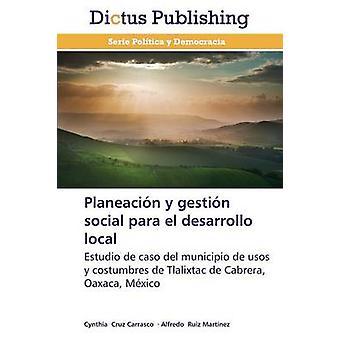 Planeacin y gestin social para el desarrollo local by Cruz Carrasco Cynthia
