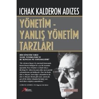 ManagementMismanagement Styles  Turkish edition by Adizes Ph.D. & Ichak