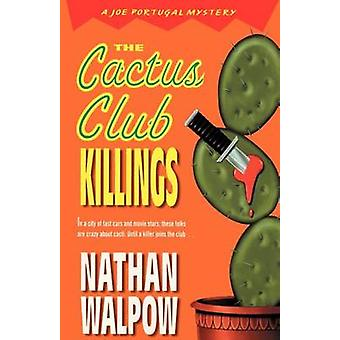 The Cactus Club Killings by Walpow & Nathan