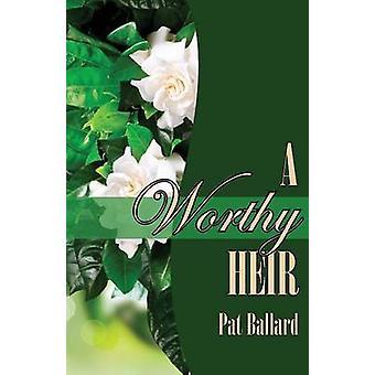 A Worthy Heir by Ballard & Pat