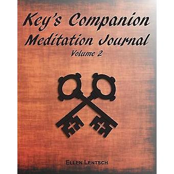 Keys Companion Meditation Journal Volume 2 by Lentsch & Ellen M