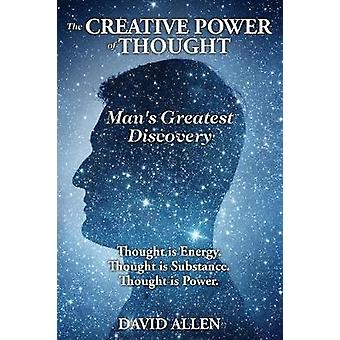 The Creative Power of Thought Mans Greatest Discovery by Allen & David