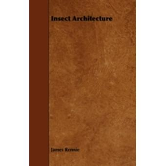 Insect Architecture by Rennie & James