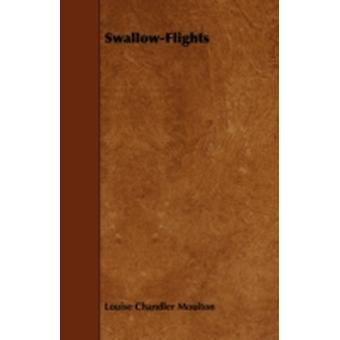 SwallowFlights by Moulton & Louise Chandler