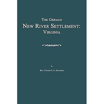 The German New River Settlement Virginia by Heavener & Ulysses S. A.