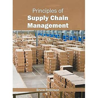 Principles of Supply Chain Management by Robinson & Bruce
