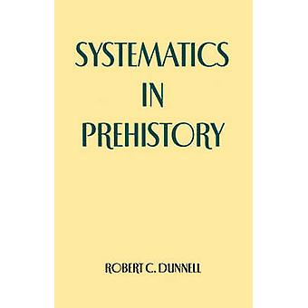 Systematics in Prehistory by Dunnell & Robert & c.