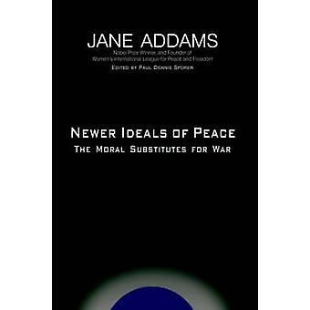 Newer Ideals of Peace by Addams & Jane