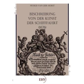 Beschreibung von der Kunst der Schifffahrt 1676 by van der Horst & Petrus