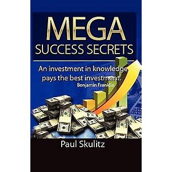 Mega Success Secrets by Skulitz & Paul