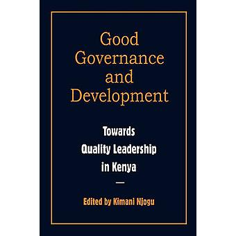 Governance and Development. Toward Quality Leadership in Kenya by Njogu & Kimani