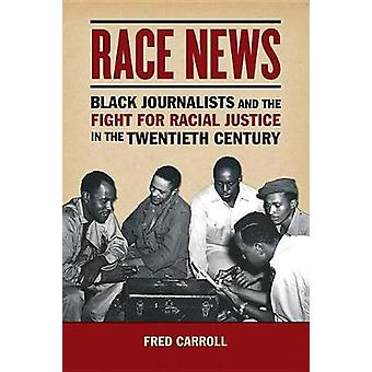 Race News - Black Journalists and the Fight for Racial Justice in the