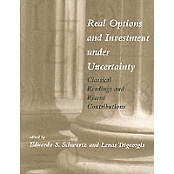 Real Options and Investment under Uncertainty - Classical Readings and