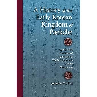 A History of the Early Korean Kingdom of Paekche - Together with an A