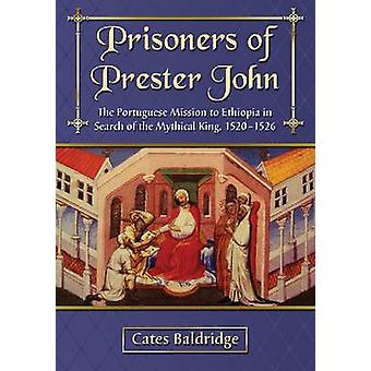Prisoners of Prester John - The Portuguese Mission to Ethiopia in Sear