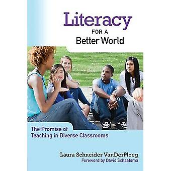 Literacy for a Better World - The Promise of Teaching in Diverse Class