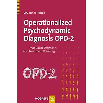 Operationalized Psychodynamic Diagnosis OPD-2 - Manual for Diagnosis a
