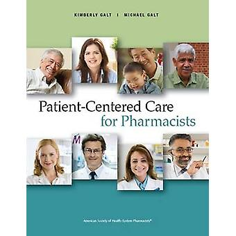 Patient-Centered Care for Pharmacists by Kimberly Galt - 978158528252