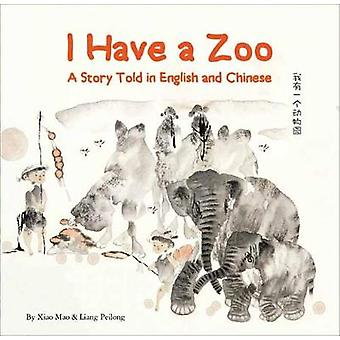 I Have a Zoo - A Story of Animals All Around Me - Told in English and