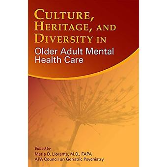 Culture - Heritage - and Diversity in Older Adult Mental Health Care