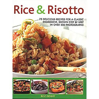 Rice & Risotto - 75 delicious recipes for a classic ingredient - s