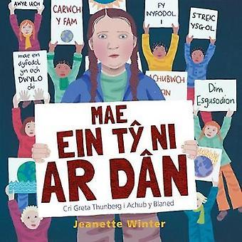 Mae Ein Ty Ni ar Dn - Cri Greta Thunberg i Achub y Blaned by Jeanette
