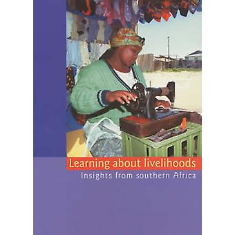 Learning About Livelihoods - Insights from Southern Africa by Rick de