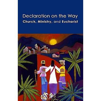 Declaration on the Way - Church - Ministry - and Eucharist - 978150641