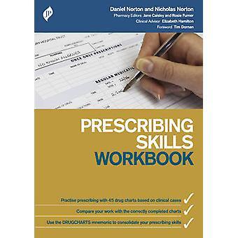 Prescribing Skills Workbook by Daniel Norton - Elizabeth Hamilton - N