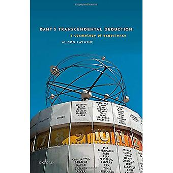 Kant's Transcendental Deduction by Alison Laywine - 9780198748922 Book