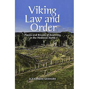 Viking Law and Order - Places and Rituals of Assembly in the Medieval