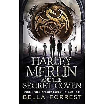 Harley Merlin and the Secret Coven by Bella Forrest - 9781947607606 B