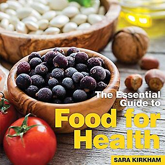 Food for Health - The Essential Guide by Sara Kirkham - 9781910843475