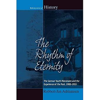 The Rhythm of Eternity: The German Youth Movement and the Experience of the Past, 1900-1933 (Making Sense of History)