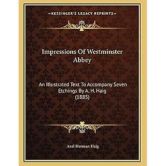 Westminster Abbeyn vaikutelmat: Kuvitettu teksti, joka liiteli A. H. Haigin seitsemään etsaamiseen (1885)
