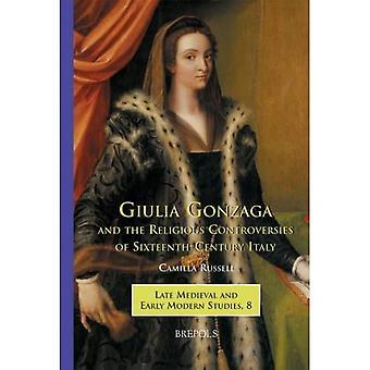 Giulia Gonzaga e as Controvérsias Religiosas da Tridentine Itália