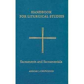 Handbok för liturgiska studier - Sakrament och sakramentaler av Ansca