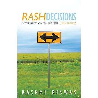 Rash Decisions - Make Peace with Your Past. Accept Where You Are - and